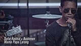Singa Maksima | Sufie Rashid | Mama Papa Larang
