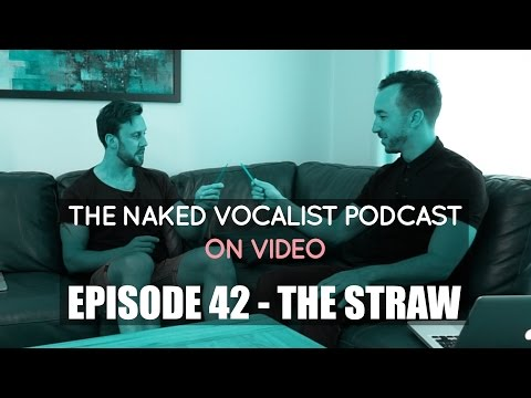 Episode 42 - Singing Through a Straw... It Will Change Your Life!