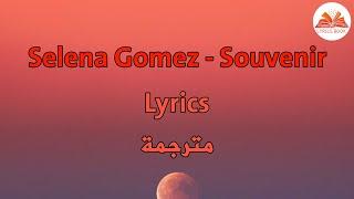 Selena Gomez - Souvenir (lyrics) | مترجمة