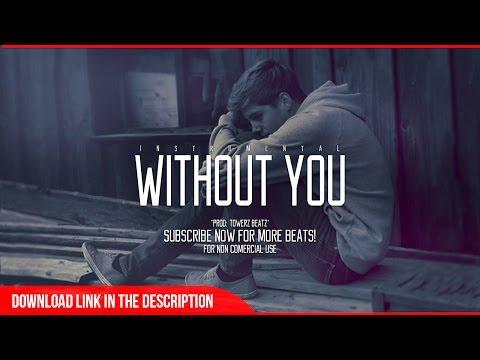 """""""Without You"""" - Sad Guitar / Piano Instrumental - R&B Beat 2015 (Prod By. Towerz Beatz)"""