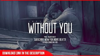 """Without You"" - Sad Guitar / Piano Instrumental - R&B Beat 2015 (Prod by. Towerz Beatz)"