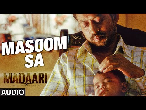 MASOOM SA Full Song (Audio) | Madaari | Irrfan Khan, Jimmy Shergill | T-Series