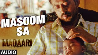 MASOOM SA Full Song (Audio) | Madaari | Irrfan Khan, Jimmy Shergill
