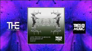 Behache, Lock Proyect - Background (Original Mix) [Tres 14 Music]