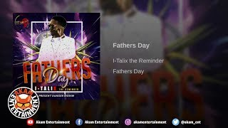 I-Talix - Father's Day [Present Danger Riddim] June 2019