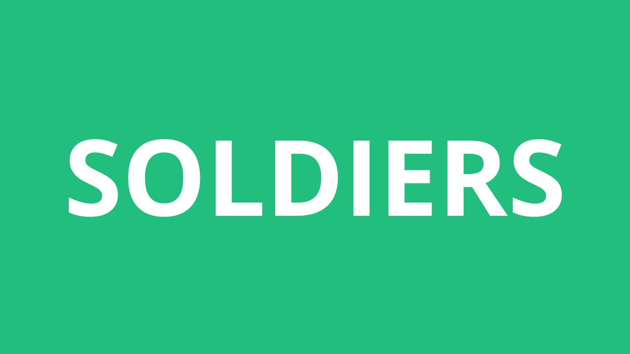 How To Pronounce Soldiers - Pronunciation Academy