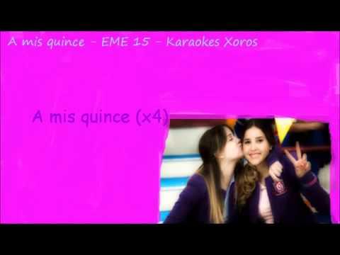 A Mis Quince (EME 15)  Karaoke