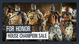 FOR HONOR – HOUSE CHAMPION SALE