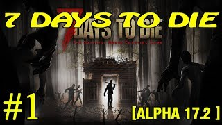 7 Days to Die ► Alpha 17.2 ► Начало
