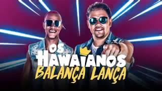 Os Hawaianos - Balança Lança (Lyric Video)