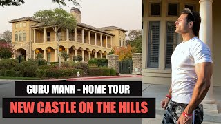 New CASTLE on the Hills - Guru Mann House Tour (VLOG)