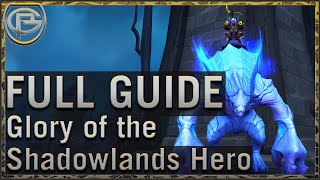 Glory of the Shadowlands Hero - Full Guide