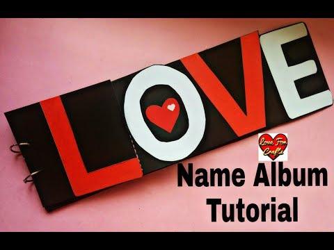 Name Album Tutorial   Valentine's Day / Anniversary Gift Idea