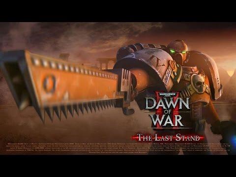 Warhammer 40k Dawn of War 2 Last Stand Episode 15 |