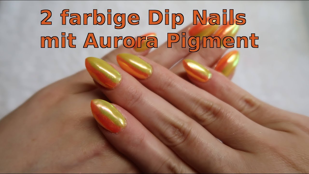 2 FARBIGE DIP NAILS mit AURORA | NUGENESIS - YouTube