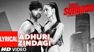 ADHURI ZINDAGI LYRICAL VIDEO SONG | TERAA SURROOR | Himesh Reshammiya, Farah Karimaee | T-Series