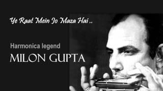 Ye Raat Mein Jo Maza Hai - Milon Gupta