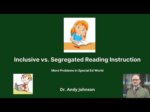Inclusive Vs. Segregated Instruction: Reading