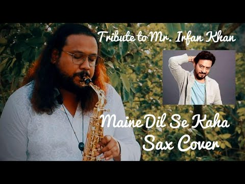maine-dil-se-kaha-  -saxophone-cover-  -instrumental-  -irfan-khan-  