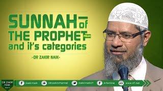 SUNNAH OF THE PROPHET (PBUH) AND IT'S CATEGORIES   DR ZAKIR NAIK
