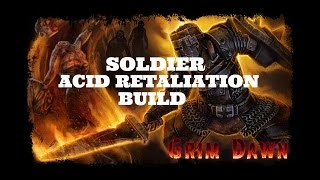 [Grim Dawn] Soldier - Acid Retaliation Build