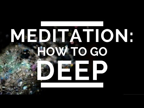 Deep Meditation - (5 Easy- Ways To Get Really DEEP)