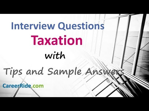Taxation Interview Questions And Answers - For Freshers And Experienced Candidates