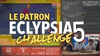 LE PATRON - Eclypsia Challenge S5 12 | CHOICE CHAMBER