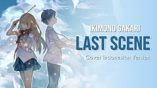 Last Scene - Ikimono Gakari ( Cover Indonesian Version ) Ost Shigatsu Wa Kimi No Uso Live Action