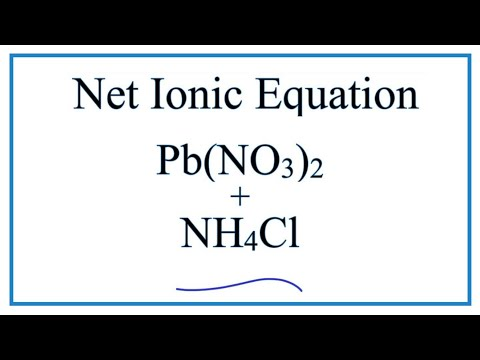 How To Write The Net Ionic Equation For Pb(NO3)2 + NH4Cl = PbCl2 + NH4NO3