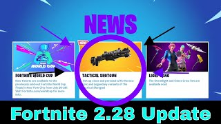 Fortnite 2.28 Update (Fortnite 2.28 Patch Notes) | New Tactical Shotgun