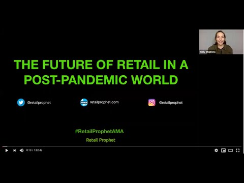 #RetailProphetAMA: The Future of Retail In A Post-Pandemic World