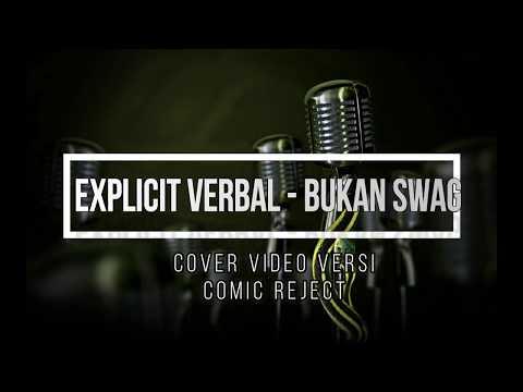 EXPLICIT VERBAL - BUKAN SWAG (Cover Video)