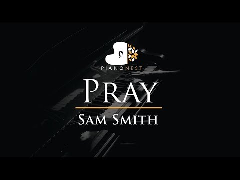 Sam Smith - Pray - Piano Karaoke / Sing Along / Cover With Lyrics