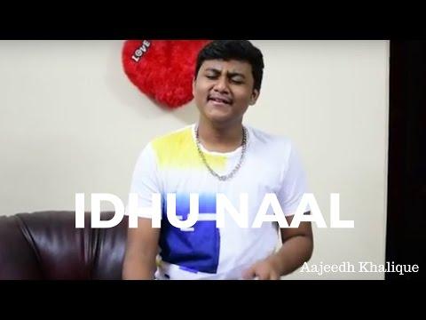 Idhu Naal Varaiyil | Accham Yenbadhu Madamaiyada | Aajeedh Khalique