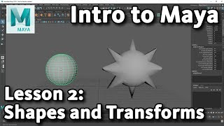 Intro to Maya: Lesson 2 - Shaping and positioning objects