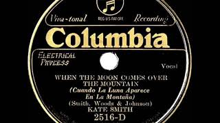 1931 HITS ARCHIVE: When The Moon Comes Over The Mountain - Kate Smith (Columbia version)