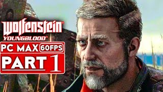 WOLFENSTEIN YOUNGBLOOD Gameplay Walkthrough Part 1 [1080p HD 60FPS PC MAX SETTINGS] - No Commentary