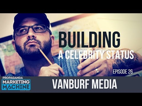 Building a Celebrity Status - Episode 26 | Propaganda Marketing Machine