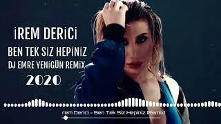 Dj Emre Yenigün ft. İrem Derici - Ben Tek Siz Hepiniz {Remix 2020} Resimi