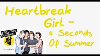 Heartbreak Girl (With Lyrics) - 5 Seconds Of Summer
