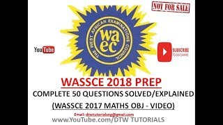 Download Video WASSCE 2018 Prep | Complete 50 Questions Solved/Explained on WAEC 2017 Maths Past Question(Video)Obj MP3 3GP MP4