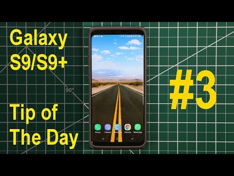Samsung Galaxy S9/S9+ - Tip of the Day You Will Love (#3)