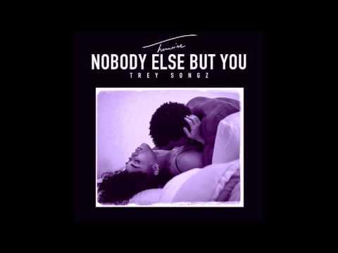 Trey Songz - Nobody Else But You (Slowed & Chopped)