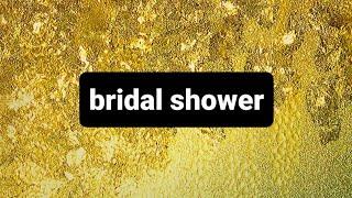 """Bridal shower """"surprised🎁🎉"""""""
