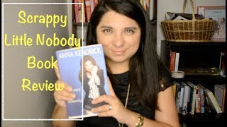 Scrappy Little Nobody By Anna Kendrick Book Review