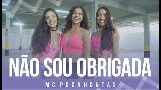 Baixar Não Sou Obrigada - MC Pocahontas - Coreografia: Mete Dança