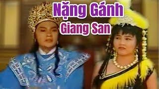 Cải Lương Xưa | Nặng Gánh Giang San - Kim Tiểu Long Thanh Ngân | cải lương hay hồ quảng