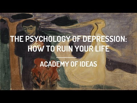 The Psychology of Depression - How to Ruin Your Life