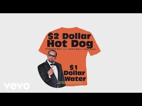 Frederick Barr - $2 Dollar Hot Dog $1 Dollar Water (Audio) ft. Erica Barr, Kyhil Smith